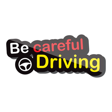 be careful: be careful driving text design on white background isolate vector illustration eps 10