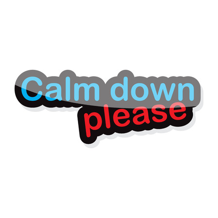 calm down: calm down please  text design on white background isolate vector illustration eps 10 Illustration