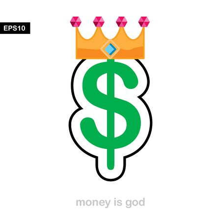 money and crown, money is god vector Illustration