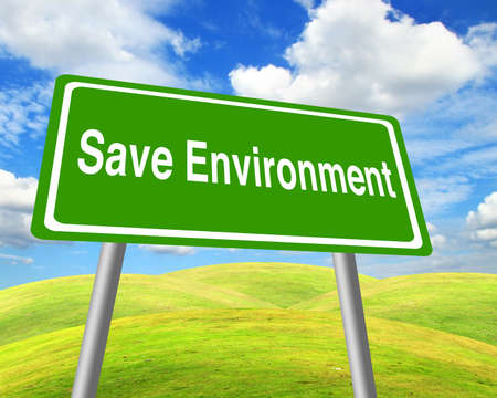 Save environment sign over grass field and blue sky photo