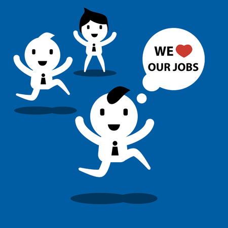 workday: businessman and officer with bubble 'we love our jobs' cartoon concept illustration