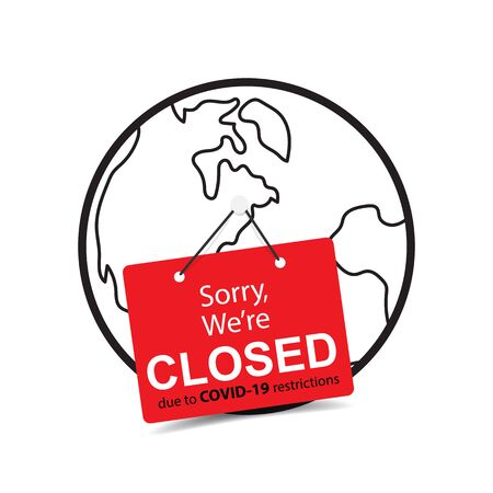 Sorry we are closed tag sign on globe for reopening after covid-19 coronavirus outbreak lockdown. Business health care and medical icon vector. Vektorgrafik