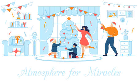 Festive Motivation Poster with Happy Family Decorating Living Room at Home and Xmas Fir Tree Spruce. Atmosphere for Miracles Creation. Parents and Children. Vector Cartoon Flat Illustration