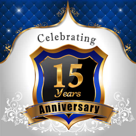 15 years anniversary celebration, Golden sheild with blue royal emblem background Vector