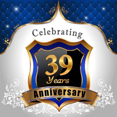 sheild: 39 years anniversary celebration, Golden sheild with blue royal emblem background