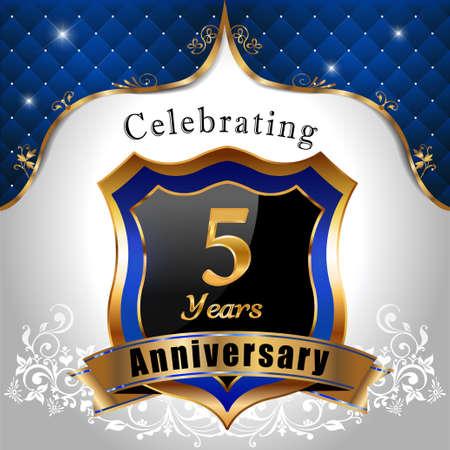 sheild: 5 years anniversary celebration, Golden sheild with blue royal emblem background