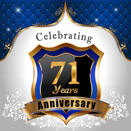 sheild: 71   years anniversary, Golden sheild with blue royal emblem background