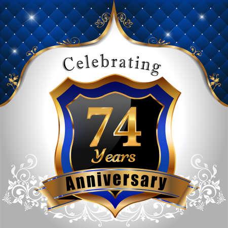 sheild: 74   years anniversary, Golden sheild with blue royal emblem background