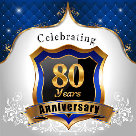 80 years: 80 years anniversary celebration, Golden sheild with blue royal emblem background