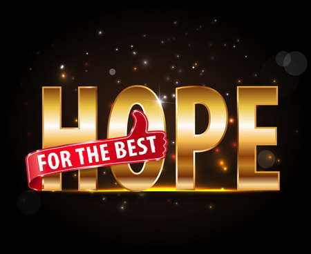 hopeful: Hope for the best with thumbs up sign with golden text - vector