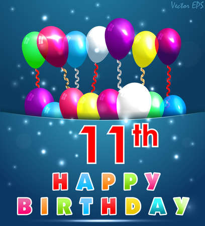 11th: 11 year Happy Birthday Card with balloons and ribbons, 11th birthday - vector EPS10