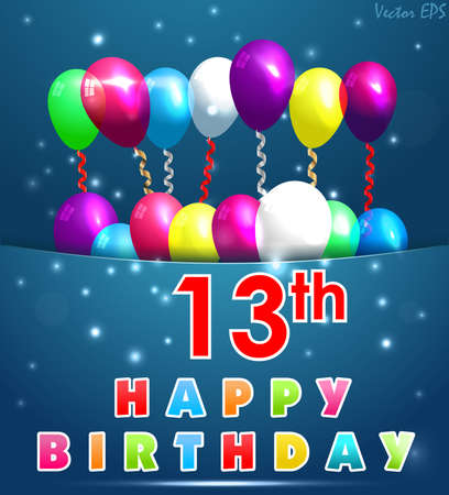 13th: 13 year Happy Birthday Card with balloons and ribbons, 13th birthday Illustration