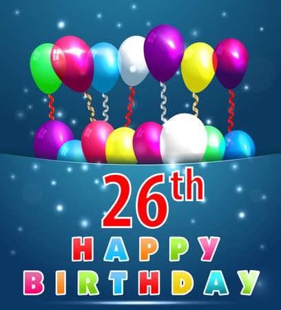 26th: 26 year Happy Birthday Card with balloons and ribbons, 26th birthday - vector EPS10