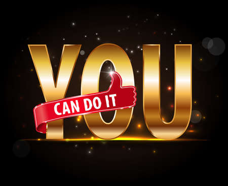 you can do it: motivational message you can do it golden typorgaphy vector