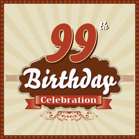 99: 99 year happy birthday celebration retro style card  vector eps10 Illustration