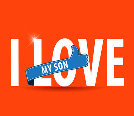 glued: Illustration of a sign saying i love my son, flat design typography