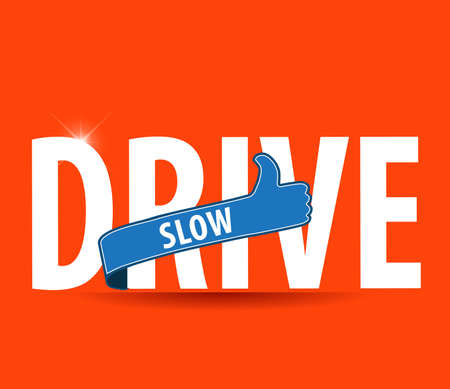 slow down: drive slow label with thumbs up sign -vector illustration
