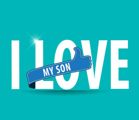glued: Illustration of a sign saying i love my son, flat design typography Illustration