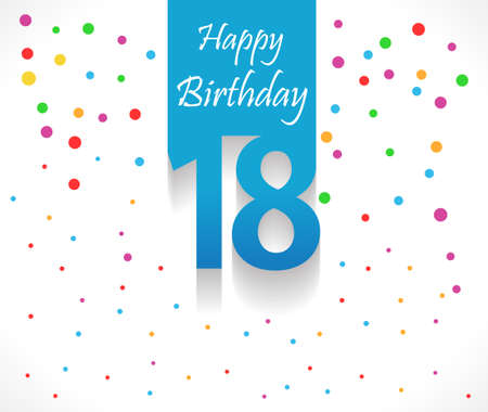 happy 18th birthday: 18 years Happy Birthday background or card with colorful confetti with polka dots-vector eps10