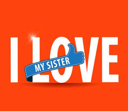 silk screen: I Love My Sister flat design typography - vector eps10 Illustration