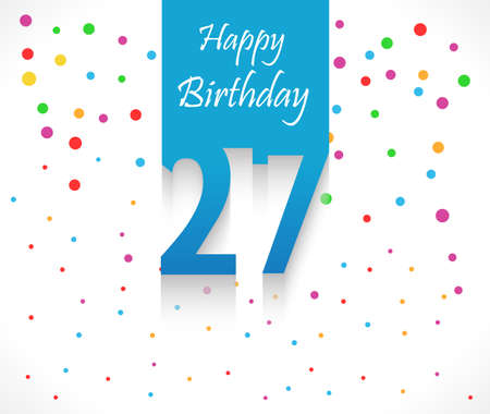 27: 27 years Happy Birthday background or card with colorful confetti with polka dots-vector eps10