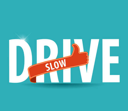 drive slow label with thumbs up sign -vector illustration