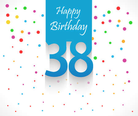 38: 38 years Happy Birthday background or card with colorful confetti with polka dots-vector eps10