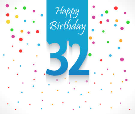 32: 32 years Happy Birthday background or card with colorful confetti with polka dots-vector eps10