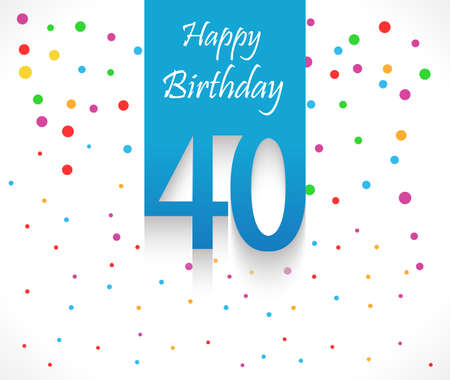 40 years Happy Birthday background or card with colorful confetti with polka dots-vector eps10 Vectores