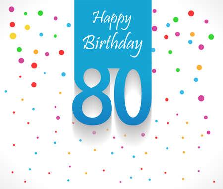 marco cumpleaños: Fondo del cumpleaños 80 años feliz o tarjeta de confeti de colores con los lunares eps10 vector