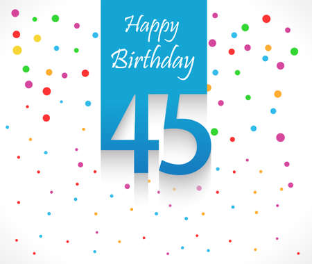 45th: 45 years Happy Birthday background or card with colorful confetti with polka dots-vector eps10