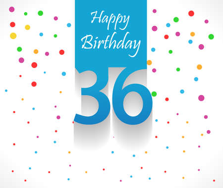 36: 36 years Happy Birthday background or card with colorful confetti with polka dots-vector eps10