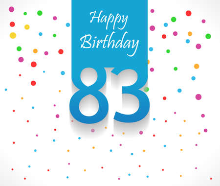 83rd: 83 years Happy Birthday background or card with colorful confetti with polka dots-vector eps10 Illustration