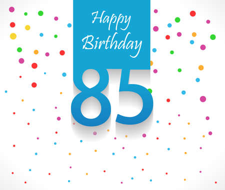 85 years Happy Birthday background or card with colorful confetti with polka dots-vector eps10 Çizim