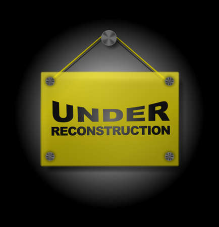 in the reconstruction: Under Reconstruction - Illustration of  Signboard on Black Background