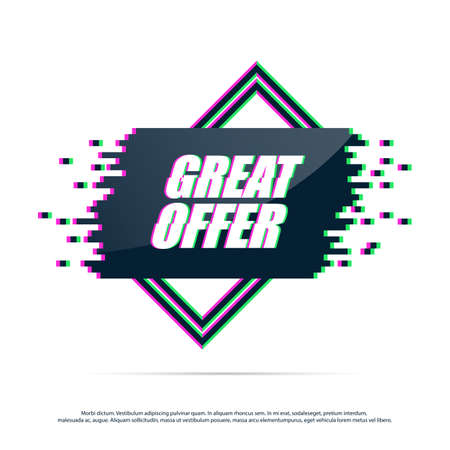 big screen: Great Offer with distorted glitch . Concept label in trendy glitch effect.