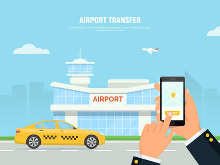 Person holding smartphone with taxi service application. Airport terminal, yellow taxi car and a plane taking off on the background a city skyline. Transfer airport. Vector flat design illustration. Illustration