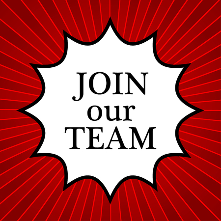 join our team: Comic book explosion with text Join our Team