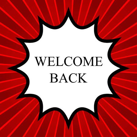 Comic book explosion with text welcome back Illustration