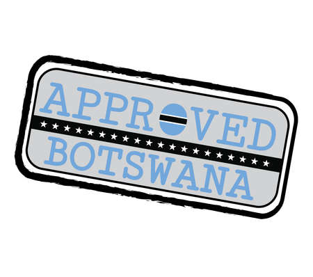 Vector Stamp of Approved  with Botswana Flag in the shape of O and text Botswana. Grunge Rubber Texture Stamp of Approved from Botswana.