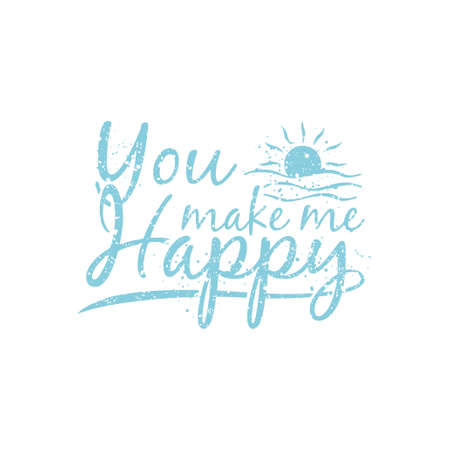 felicitous: You make me happy illustration typography. It is Vector graphics for print on a t-shirts.