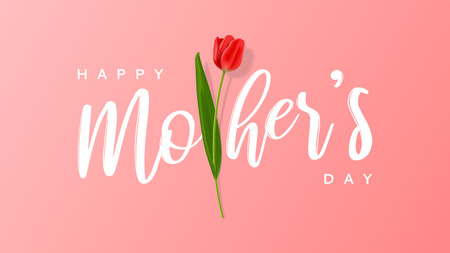 Happy Mothers Day greeting banner. Vector illustration with realistic red tulip flower and calligraphy text.