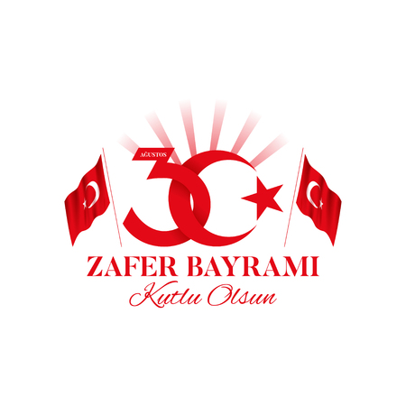 30 august Victory Day Turkey symbol. Zafer bayrami label with turkish flags. Vector illustration. Translation: August 30, Victory Day, Happy Birthday. Illustration