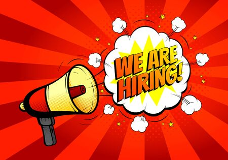 We are hiring banner concept. Pop art background with loudspeaker or megaphone in retro style. Vector illustration in pop art style with exploded cloud. Banner for recruiting agency or department.