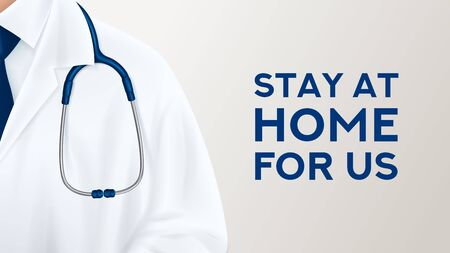 Stay at home for us banner. Doctor stands with stethoscope on light background. Quarantine campaign to prevent spread of COVID-19 coronavirus outbreak. Vector illustration. Global viral pandemic. Zdjęcie Seryjne - 144175189