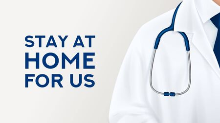 Stay at home for us banner. Doctor stands with stethoscope on light background. Quarantine campaign to prevent spread of COVID-19 coronavirus outbreak. Vector illustration. Global viral pandemic. Ilustracja