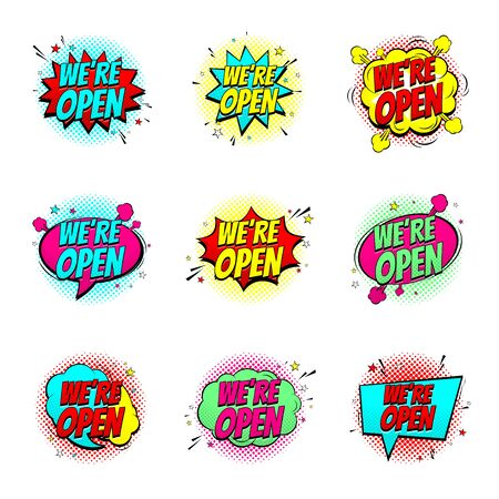 Colour speech bubbles we are open. Dynamic comic cartoon symbols isolated on white background. Vector Illustration in pop art style. Set of comic signs.