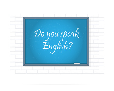 Do you speak English. Chalkboard with text. Vector illustration.