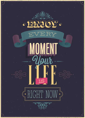 moment: Vintage Enjoy every moment Poster. Vector illustration.