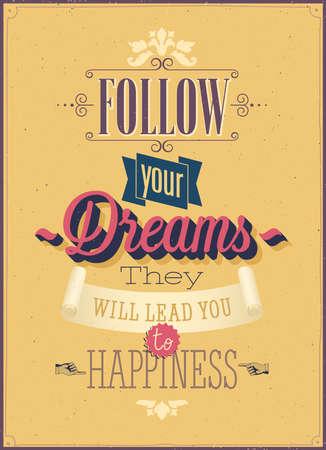 """seguito: Vintage """"seguire i tuoi sogni"""" Poster. Illustrazione di vettore."""